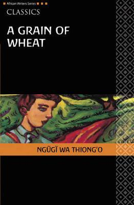 themes in the grain of wheat by ngugi This novel a grain of wheat by ngugi wa thiongo was born in kamiriithu, near limuru, kiambu district, as the fifth child of the third of his fathers four wives at.