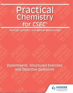 Practical Chemistry for CSEC: Experiments, Structured