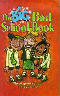 "The Big Bad School Book: ""Whizz Bang and the Crocodile Room"", ""Parsnip Called Val"", ""Monkey Business"""