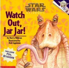 Watch Out, Jar Jar!: Watch Out, Jar Jar! Picture Book 2