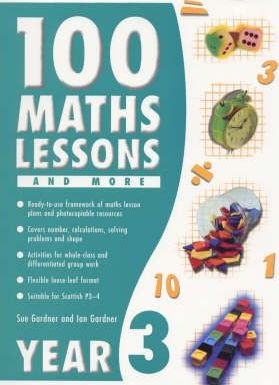 100 Maths Lessons and More for Year 3