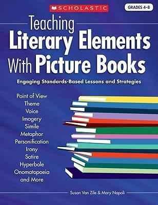 Teaching Literary Elements With Picture Books Susan Van Zile