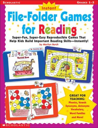 Instant File-Folder Games for Reading : Super-Fun, Super-Easy Reproducible Games That Help Kids Build Important Reading Skills--Independently!