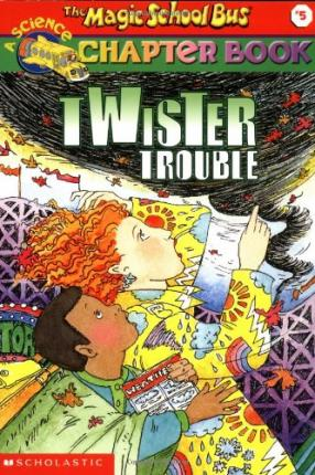 Magic School Bus Chapter Book - Twister Trouble: Book 5