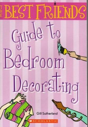 The Best Friends Guide to Bedroom Decorating