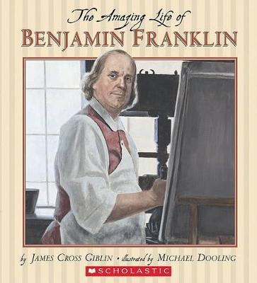 The Amazing Life of Benjamin Franklin Cover Image