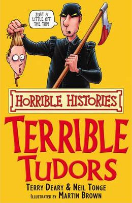 Horrible Histories: Terrible Tudors