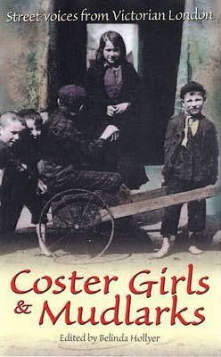Coster Girls and Mudlarks