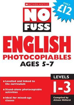 No Fuss English Photocopiables Ages 5-7: Levels 1-3