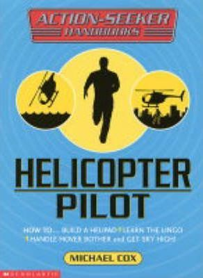 Helicopter Pilot : Michael Cox : 9780439977425
