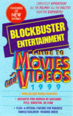 Blockbuster Entertainment Guide to Movies and Videos 1999