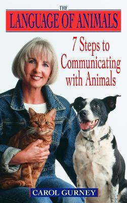 The Language of Animals : 7 Steps to Communicating with Animals