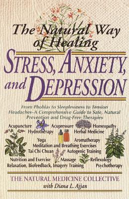 The Natural Way of Healing Stress, Anxiety, and Depression