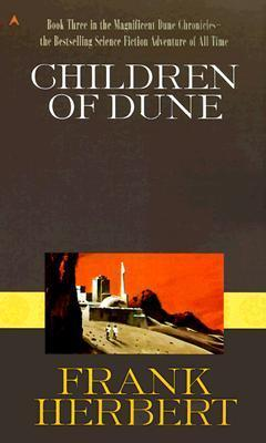 Children of Dune: Dune Chronicles Bk. 3