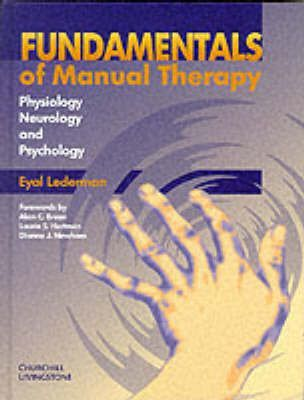 The Fundamentals of Manual Therapy : Physiology, Neurology and Psychology – Eyal Lederman