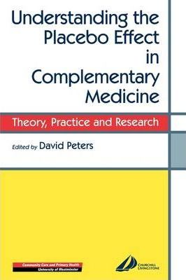 Understanding the Placebo Effect in Complementary Medicine  Theory, Practice and Research