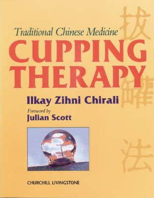 Traditional Chinese Medicine Cupping Therapy: A Practical Guide