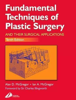 Fundamental Techniques of Plastic Surgery : And Their Surgical Applications