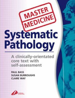 Systematic Pathology: A Clinically Orientated Core Text with Self Assessment