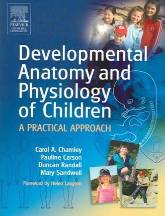 Thebridgelondon-ils.co.uk Developmental Anatomy and Physiology of Children : A Practical Approach image