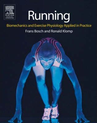 Running : Biomechanics and Exercise Physiology in Practice
