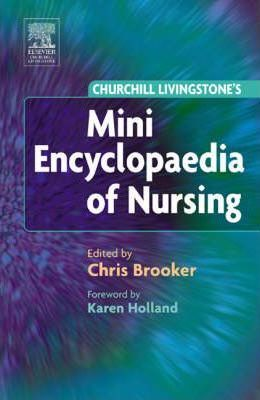 Churchill Livingstone Mini Encyclopaedia of Nursing
