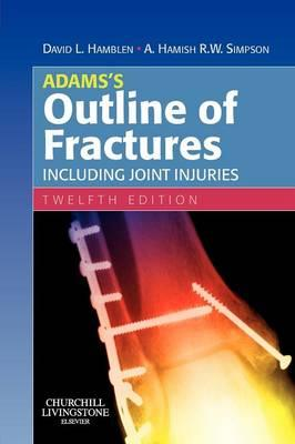 Adams's Outline of Fractures: Including Joint Injuries