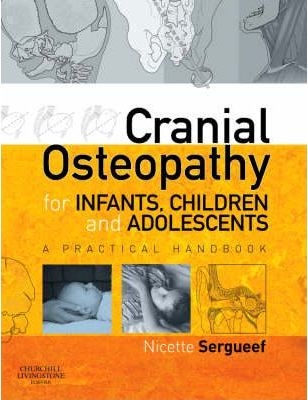 Cranial Osteopathy for Infants, Children and Adolescents - Nicette Sergueef
