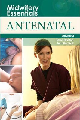 Midwifery Essentials: Antenatal: Volume 2