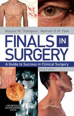 Finals in Surgery: A Guide to Success in Clinical Surgery