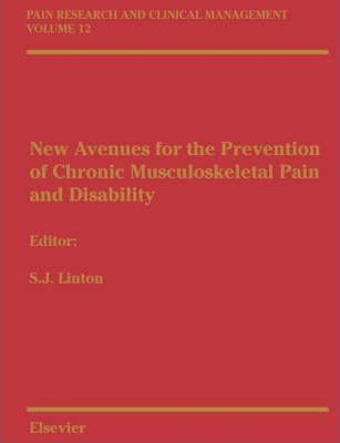 New Avenues for the Prevention of Chronic Musculoskeletal Pain: Pain Research and Clinical Managemnet Series, Volume 12