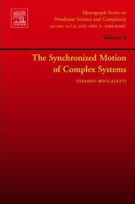 The Synchronized Dynamics of Complex Systems: Volume 6