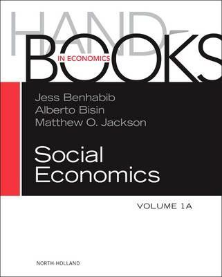 Handbook of Social Economics: Volume 1A
