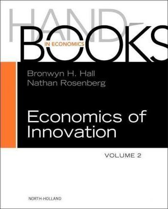 Handbook of the Economics of Innovation: Volume 2
