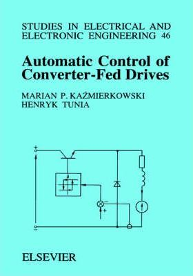 Automatic Control of Converter-Fed Drives: Volume 46 : M P