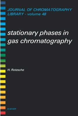 Stationary Phases in Gas Chromatography (Journal of Chromatography Library)