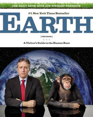 Earth: The Book : A Visitor's Guide to the Human Race