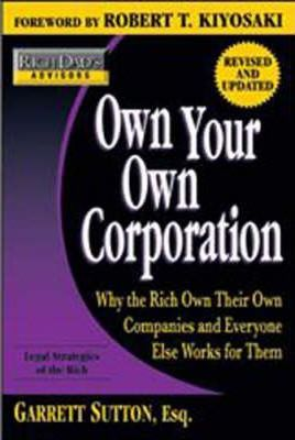 Rich Dad's Advisors: Own Your Own Corporation