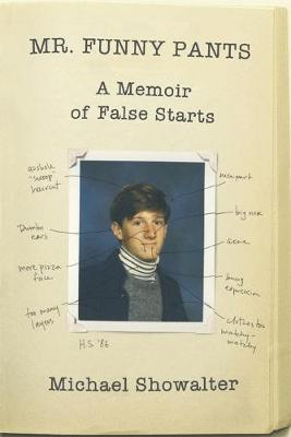Mr Funny Pants : A Memoir of False Starts