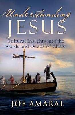 Understanding Jesus : Cultural Insights into the Words and Deeds of Christ