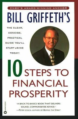 Bill Griffeth's 10 Steps to Financial Prosperity