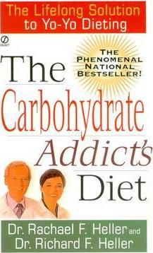 The Carbohydrate Addict's Diet : The Lifelong Solution to Yoyo Dieting