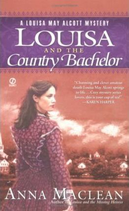Louisa and the Country Bachelor  6a Louisa May Alcott Mystery
