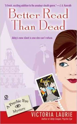 Better Read than Dead : A Psychic Eye Mystery
