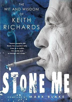 Stone Me  The Wit and Wisdom of Keith Richards