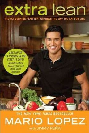 Extra Lean : The Fat-Burning Plan That Changes the Way You Eat for Life – Mario Lopez