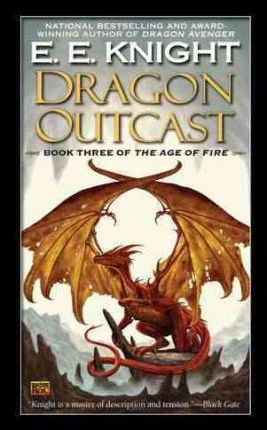 Dragon Outcast : The Age of Fire, Book Three
