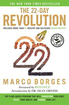 The 22-Day Revolution : The Plant-Based Program That Will Transform Your Body, Reset Your Habits, and Change Your Life