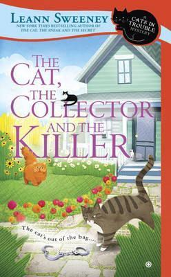 The Cat, the Collector and the Killer : A Cats in Trouble Mystery