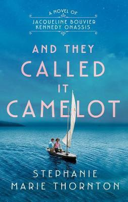 And They Called It Camelot